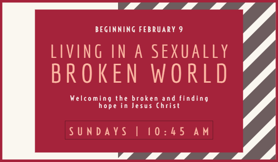 Living in a Sexually Broken World: Welcoming the broken and finding hope in Jesus Christ.